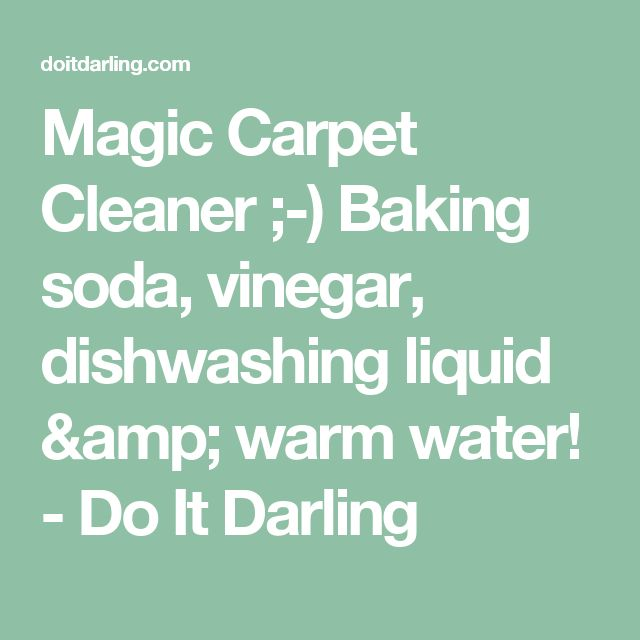 Magic Carpet Cleaner ;-) Baking soda, vinegar, dishwashing liquid & warm water! - Do It Darling