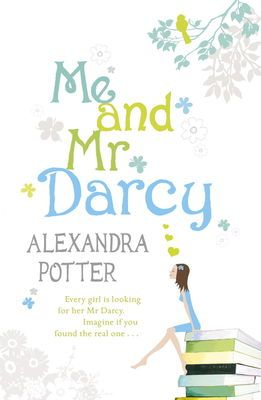 Me and Mr Darcy by Alexandra Potter. He's every woman's fantasy. After a string of nightmare relationships, Emily Albright has decided she's had it with modern-day men. Shed rather pour herself a glass of wine, curl up with Pride and Prejudice and step into a time where men were dashing, devoted and honourable, strode across fields in breeches, their damp shirts clinging to their chests...eBook £4.99