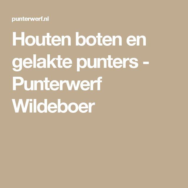 Houten boten en gelakte punters - Punterwerf Wildeboer
