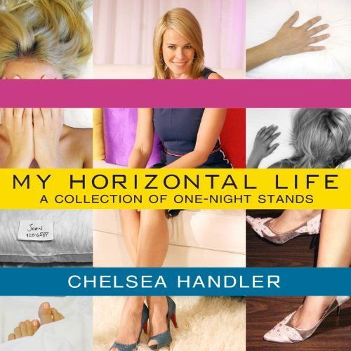 "Another must-listen from my #AudibleApp: ""My Horizontal Life"" by Chelsea Handler, narrated by Cassandra Campbell."
