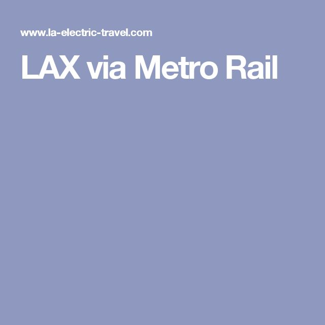 LAX via Metro Rail