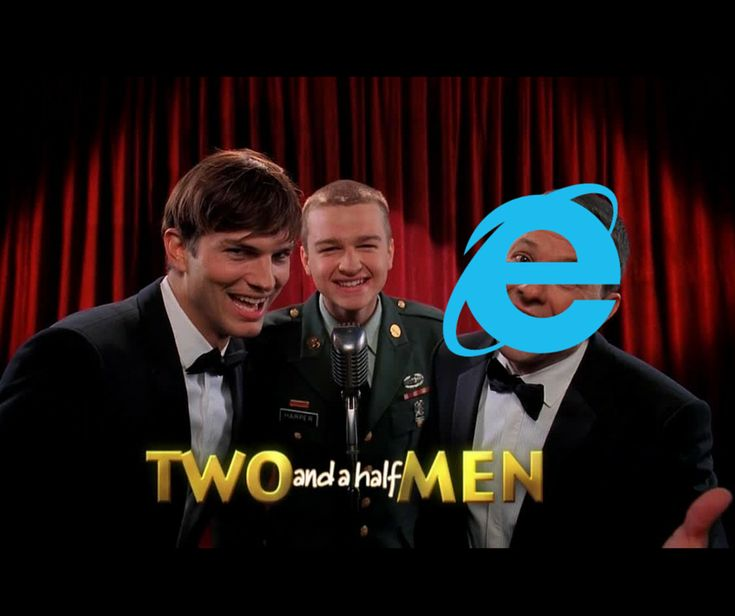 What if Web Browsers Were Comedy TV Shows?   Two and a Half Men Internet Explorer