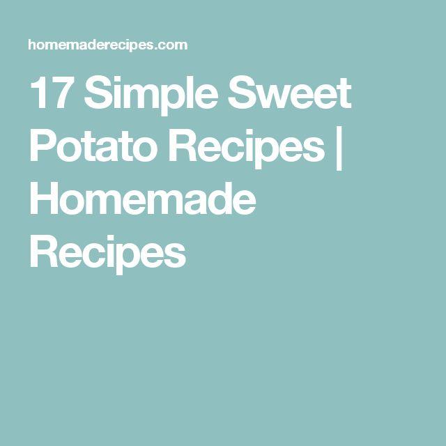 17 Simple Sweet Potato Recipes | Homemade Recipes