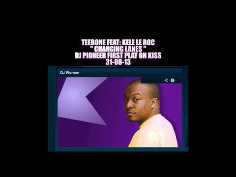 "▶ DJ Pioneer First Play Of Teebone Feat Kele Le Roc ""Changing Lanes"" On Kiss - YouTube"