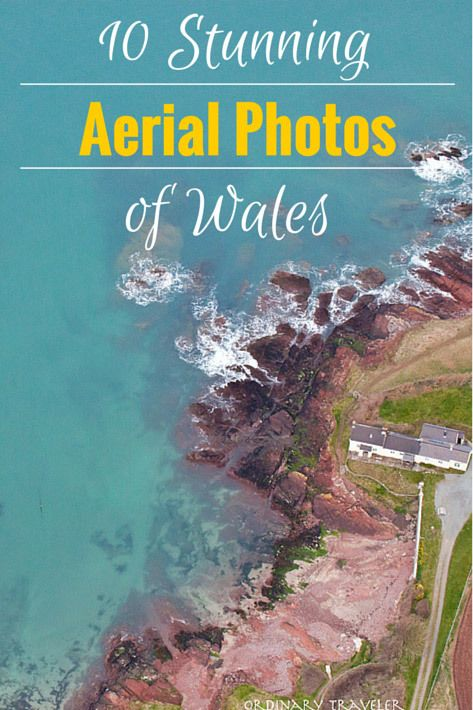 10 Aerial Photos That Will Make You Want to Visit Wales - Ordinary Traveler
