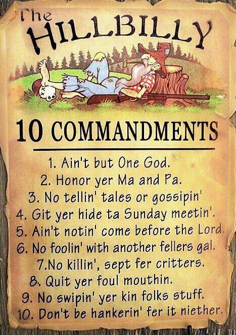 Hillbilly 10 CommandmentsSouthern Charms, Hillbilly 10, Southern Humor, Southern Sayings, Funny Quotes, Funny Stuff, Southern Quotes, Ten Command, 10 Command