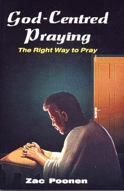 Zac Poonen: God-Centred Praying