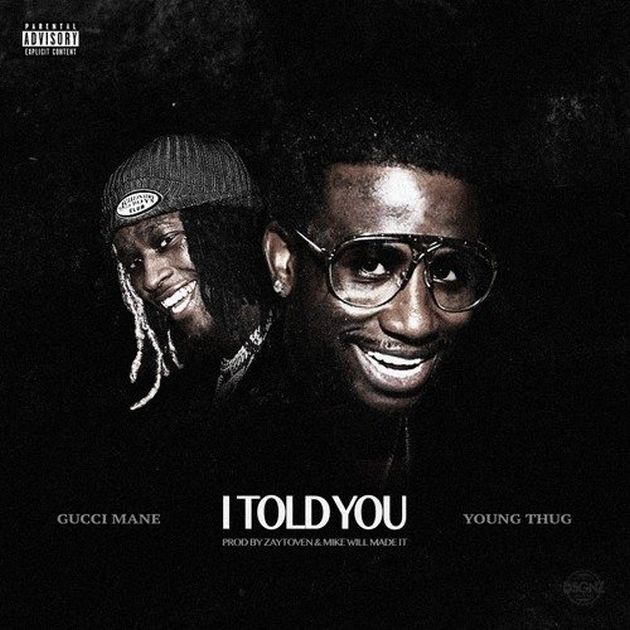 "\ After being released from jail in May, Gucci Mane is 2 albums deep and hasn't slowed down an inch. He calls on his protege Young Thug for his new single ""I Told You"". Produced by Mike Will …"