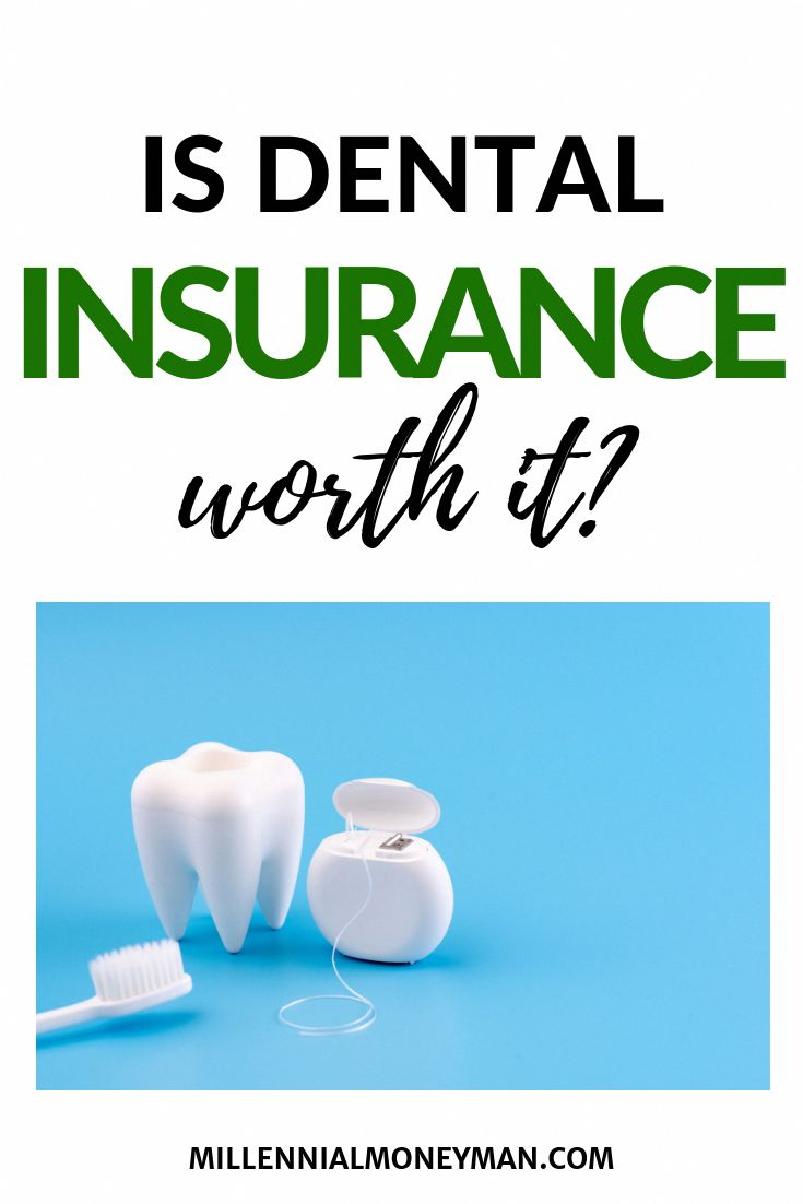 Is dental insurance worth it millennial money man