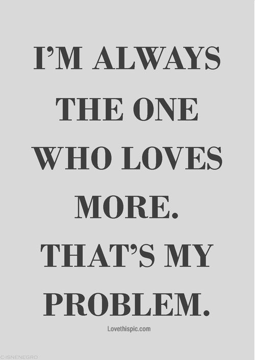 Actually, is not a problem...is a strength.I`m strong in my love :)