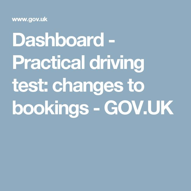 Dashboard - Practical driving test: changes to bookings - GOV.UK