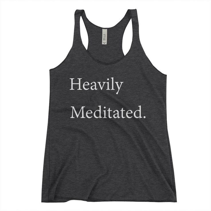 Now available for sale on the #peaceloveyogashop: Heavily Meditated...    http://www.cherylmacdonaldyoga.com/products/heavily-meditated-womens-racerback-tank?utm_campaign=social_autopilot&utm_source=pin&utm_medium=pin