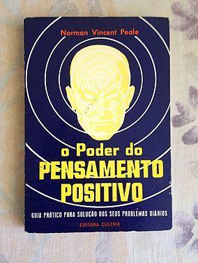 Livro O Poder do Pensamento Positivo - Guia prático para solução dos seus problemas diários - Norman Vincent Peale http://tudoqueseiequenadasei.blogspot.com.br/2016/12/livro-poder-do-pensamento-positivo.html #leitura #literatura #AutoAjuda #FicaADica #NormanVincentPeale