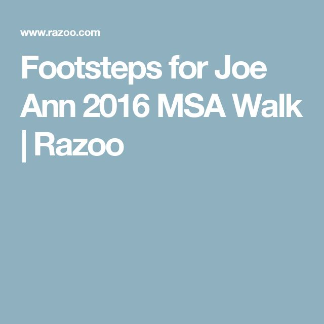 Footsteps for Joe Ann 2016 MSA Walk | Razoo
