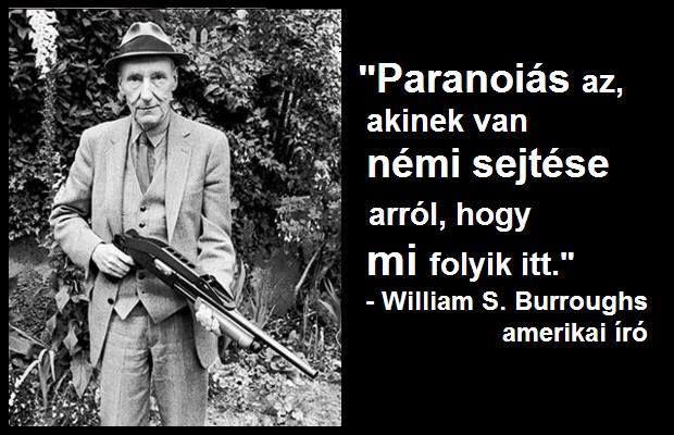 William S. Burroughs gondolata a paranoiáról. A kép forrása: Közösségépítő Mozgalom # Facebook