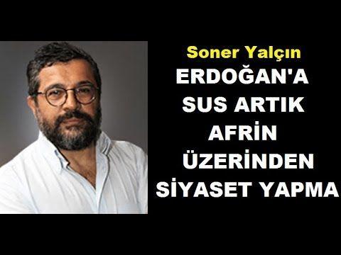 Soner Yalçın - Tayyip Erdoğan'a Sus Artık Sen Devlet Adamlığını Yapamıyo...