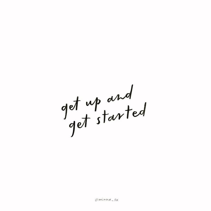 get up and get started! ✨