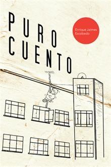 """""""PURO CUENTO"""", Enrique Jaimes Escobedo.  Diecisiete cuentos que reflejan el paso de un país preferentemente agrícola, México, a uno industrial."""