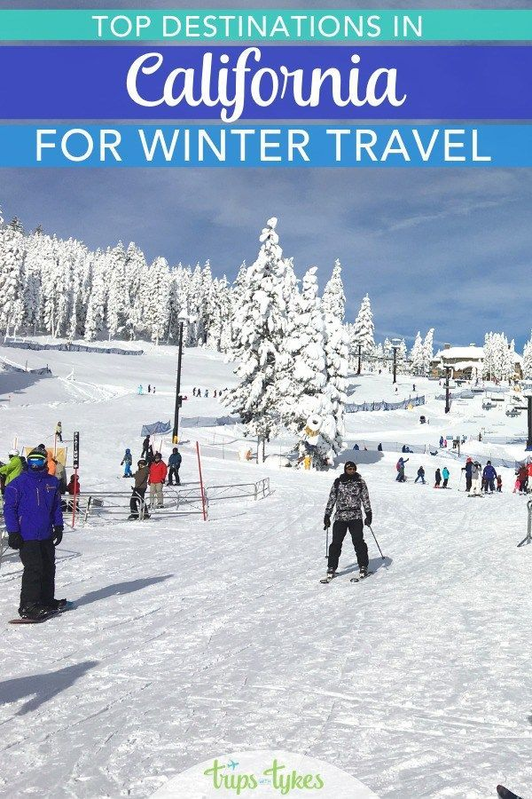 Top Winter Travel Destinations In California Whether You Ski Or Snowboard Are Looking For A Tropical Warm Weather Getaway Check Out These