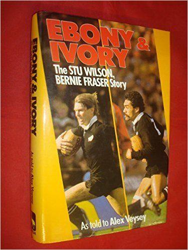 Ebony & Ivory:The Stu Wilson, Bernie Fraser Story: Alex Veysey: 9780908570782: Amazon.com: Books