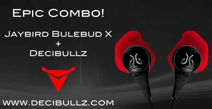 Jaybirds Bluebud X and Decibullz Custom Molds make and awesome combo! Decibullz keep the Jaybirds in and comfortable!  www.decibullz.com