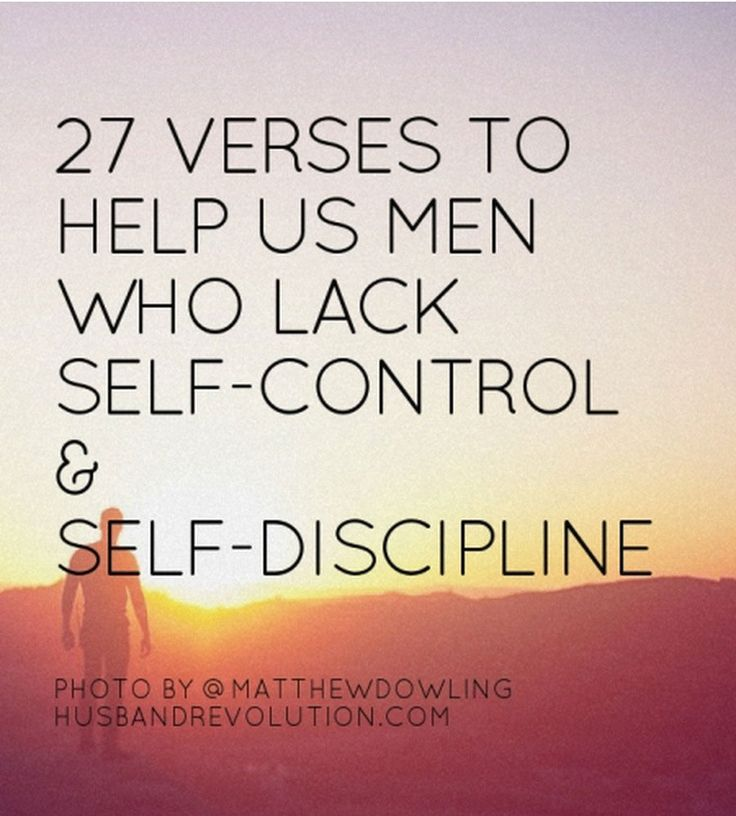 27 Verses To Help Us Men Who Lack Self-Control And Self-Discipline --- I have always struggled with self-control and discipline. It's one of the hardest things I havetriedto learn as a man, as a husband and as a follower of Christ. I'm sure you can relate. I believe as husband we should … Read More Here http://husbandrevolution.com/27-verses-to-help-us-men-who-lack-self-control-and-self-discipline/ #marriage #love