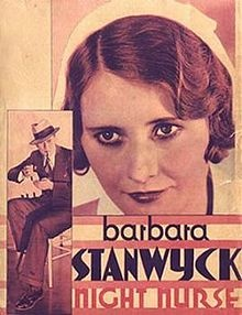 Night Nurse, (1931) Barbara Stanwyck, Clarck Gable (this was one crazy pre-code film)