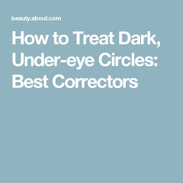How to Treat Dark, Under-eye Circles: Best Correctors