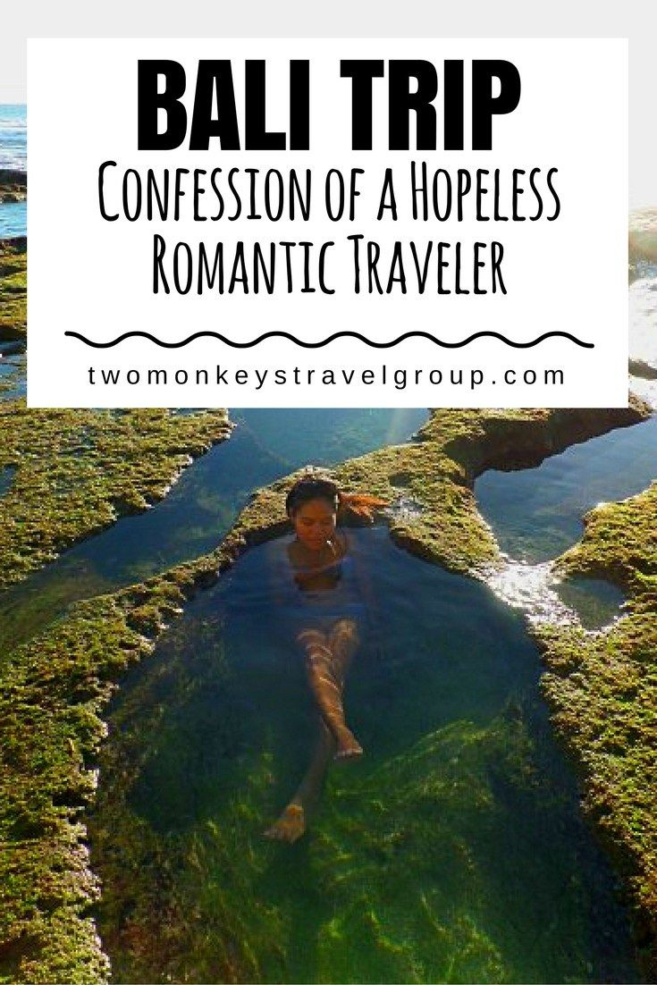Bali Trip, Confession of a Hopeless Romantic Traveler