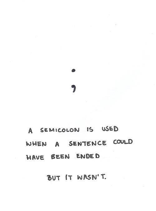 So use lots of semicolons. They make what u have to write and say way more noticeable and detailed.
