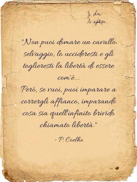 Libertà. Paolo Coelho. Citazioni - aforismi - frasi