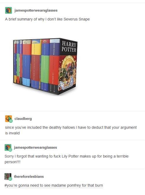 Snape didn't really redeem himself, tbh.   21 Funny Harry Potter Tumblr Posts To Make You Feel Better