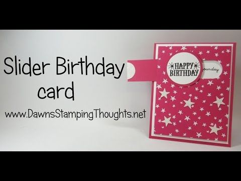 Slider Birthday card video (Dawns stamping thoughts Stampin'Up! Demonstrator Stamping Videos Stamp Workshop Classes Scissor Charms Paper Crafts)