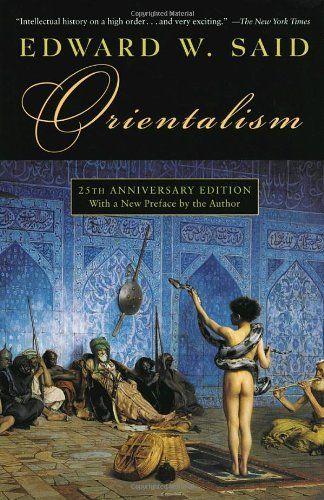 Orientalism by Edward W. Said, http://www.amazon.com/dp/039474067X/ref=cm_sw_r_pi_dp_Hqklrb0HZGKAM