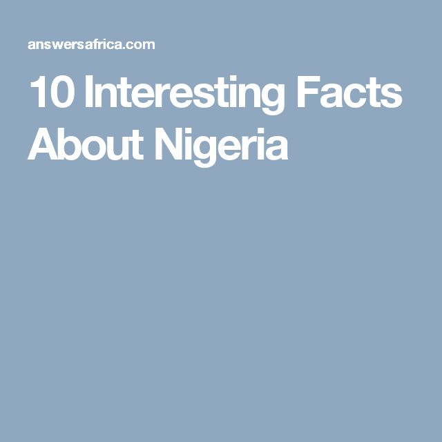 10 Interesting Facts About Nigeria