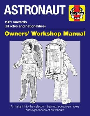 """""""Astronaut : 1961 onwards (all roles and nationalities) : owners' workshop manual : an insight into the selection, training, equipment, roles and experiences of astronauts"""", by Ken MacTaggart -  Uncovers the real human experience of astronauts and technical information to provide detail to satisfy those curious about 'how it works'."""