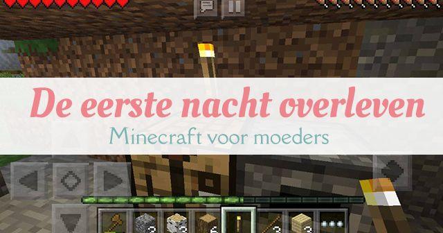 Een uitgebreide beschrijving hoe je de eerste nacht in Minecraft (PE) overleeft.
