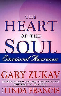 The Heart of the Soul : Emotional Awareness by Gary Zukav (2001, Hardcover book)