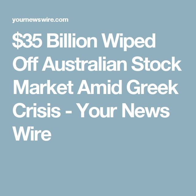 $35 Billion Wiped Off Australian Stock Market Amid Greek Crisis - Your News Wire