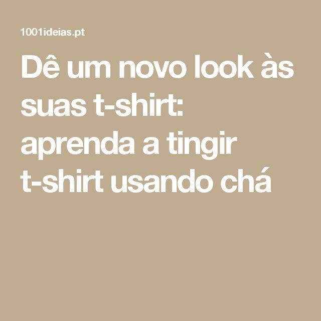 Dê um novo look às suas t-shirt: aprenda a tingir t-shirt usando chá