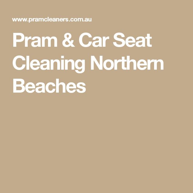 Pram & Car Seat Cleaning Northern Beaches