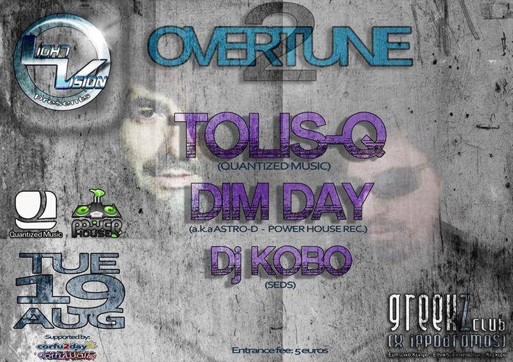 Στις 19 Αυγούστου στο Greekz (x-ippodromos) θα πραγματοποιηθεί το πάρτυ OVERTUNE 2 LINE UP : - TOLIS-Q (Quantized Music) -...