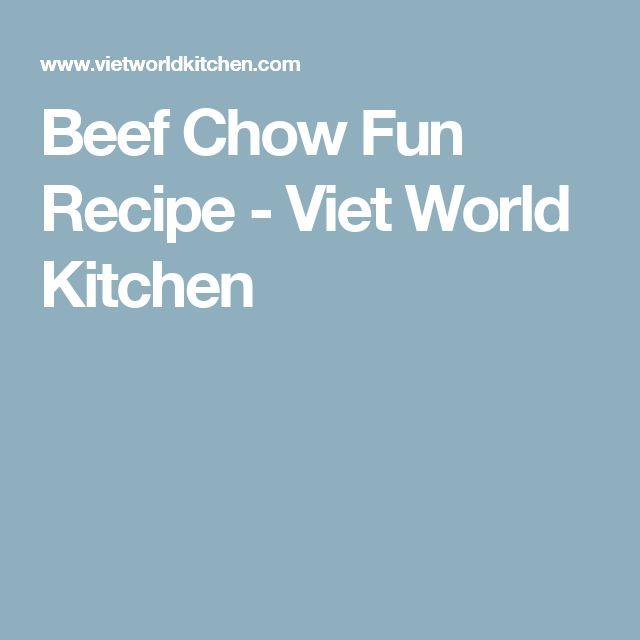 Beef Chow Fun Recipe - Viet World Kitchen