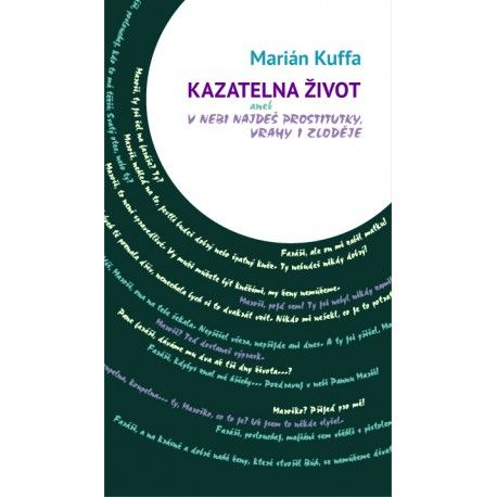 KAZATELNA ŽIVOT - V NEBI NAJDEŠ PROSTITUTKY, VRAHY A ZLODĚJE: Kuffa, Marián