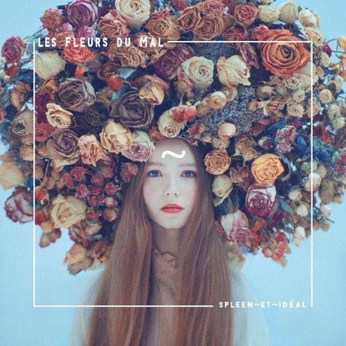 Les Fleurs Du Mal - Spleen Et Idéal (Chapitre 1) by Les Fleurs Du Mal Agency⚜ | Free Listening on SoundCloud