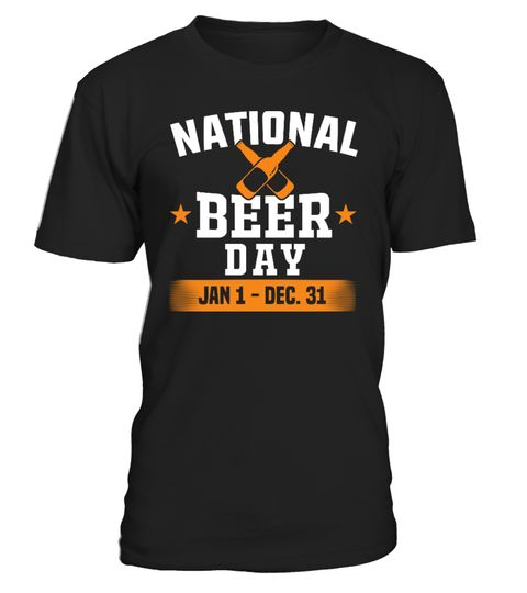 # National Beer Day .  NATIONAL BEER DAY... JAN 1 - DEC. 31Available only for a limited time!Guaranteed safe checkout: PAYPAL | VISA | MASTERCARDClick the green button to pick your size and order!