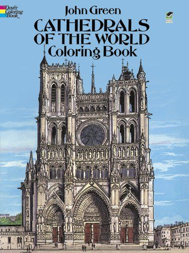 Amazon Cathedrals Of The World Coloring Book 9780486283395 John Green