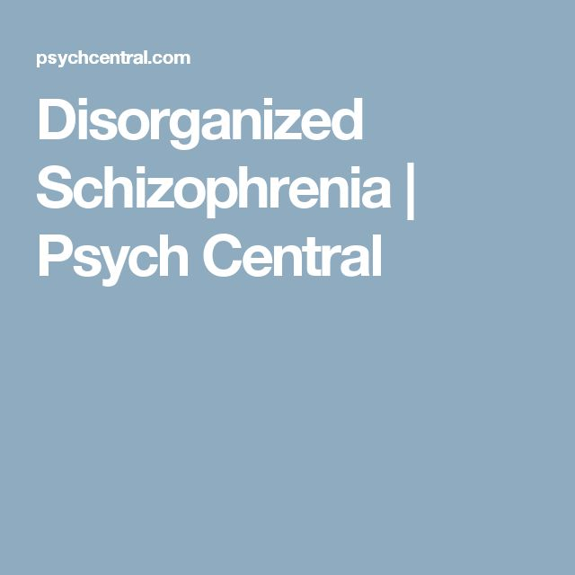 Disorganized Schizophrenia | Psych Central