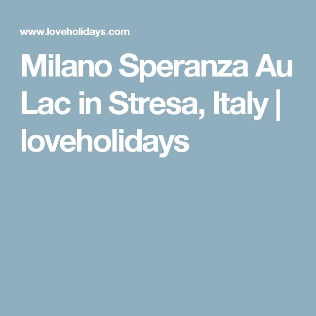 Milano Speranza Au Lac in Stresa, Italy | loveholidays