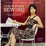 Chic & Simple Sewing: Skirts, Dresses, Tops, and Jackets for the Modern Seamstress (Spiral-bound)By Christine Haynes
